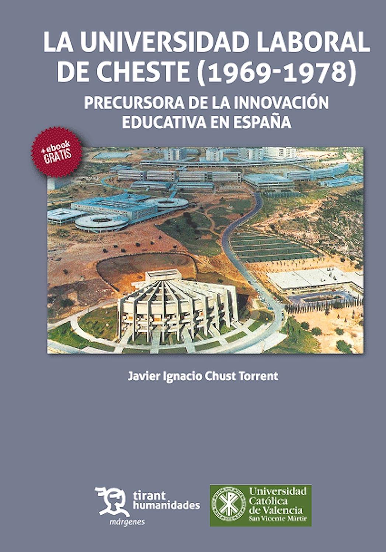 La Universidad Laboral de Cheste (1969-1978) (Márgenes) eBook: Chust Torrent, Javier Ignacio: Amazon.es: Tienda Kindle