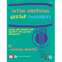 Latin American Guitar Ensembles (English Edition)
