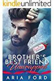 Brother's Best Friend Unwrapped: A Second Chance Romance