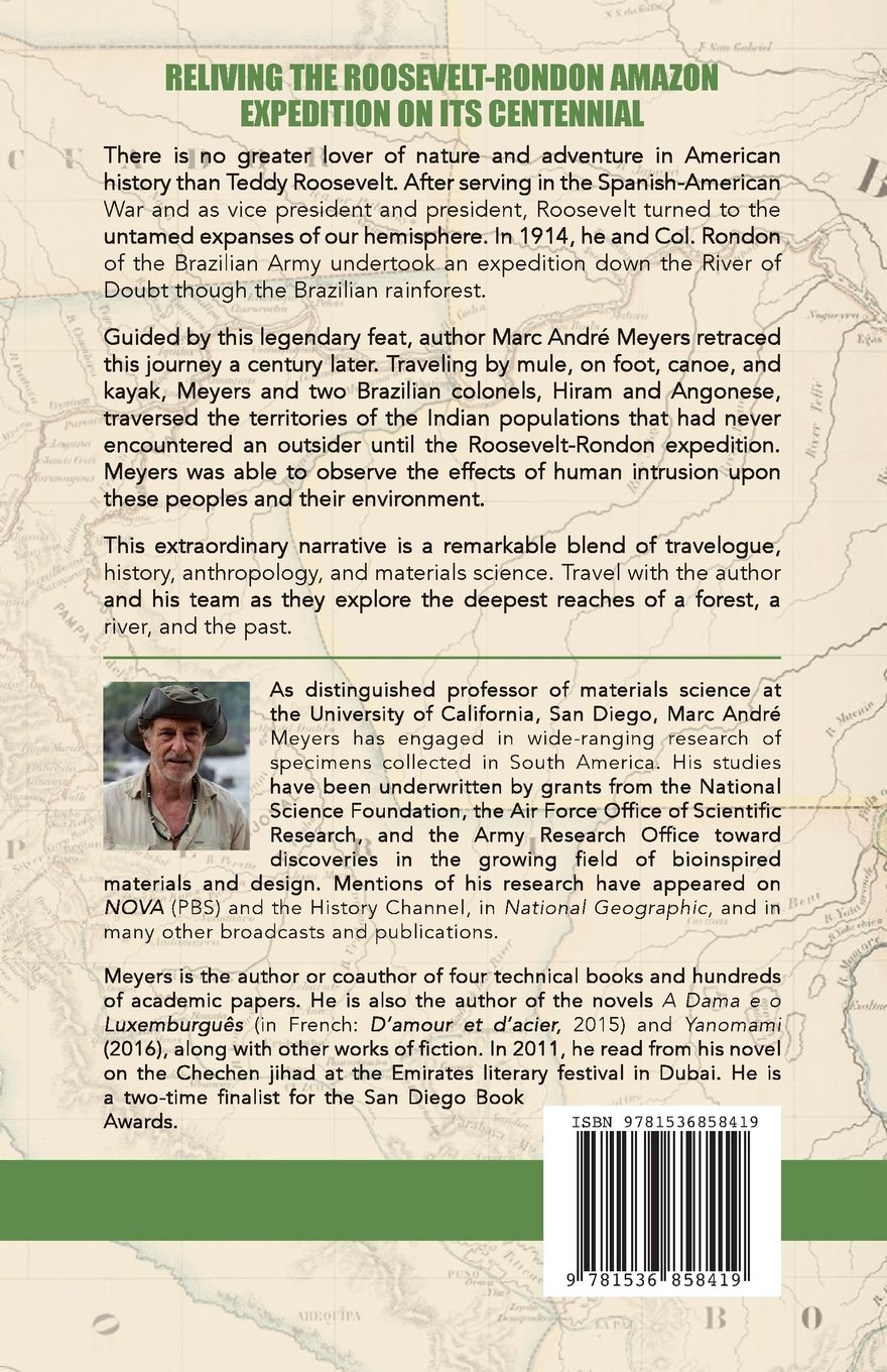River Of Doubt: Reliving The Epic Amazon Journey Of Roosevelt And Rondon On  Its Centennial: Marc Andre Meyers: 9781536858419: Amazon: Books