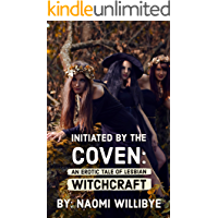 Initiated by the Coven: An Erotic Tale of Lesbian Witchcraft