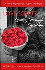 Love Scripts Getting Through To Him - A Halal Novel For Muslim Women (Muslima Coaching Wife Tips Series) Kindle Edition