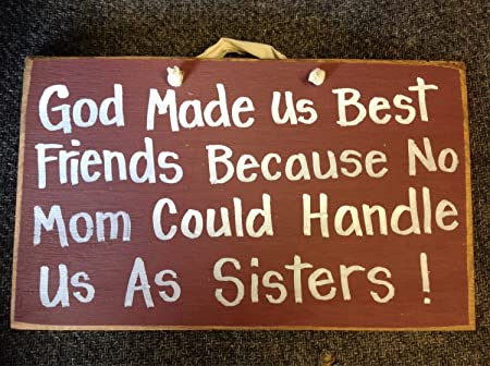 Wooden God Made Us Best Friends No Mom Handle Us Sisters Sign Gift