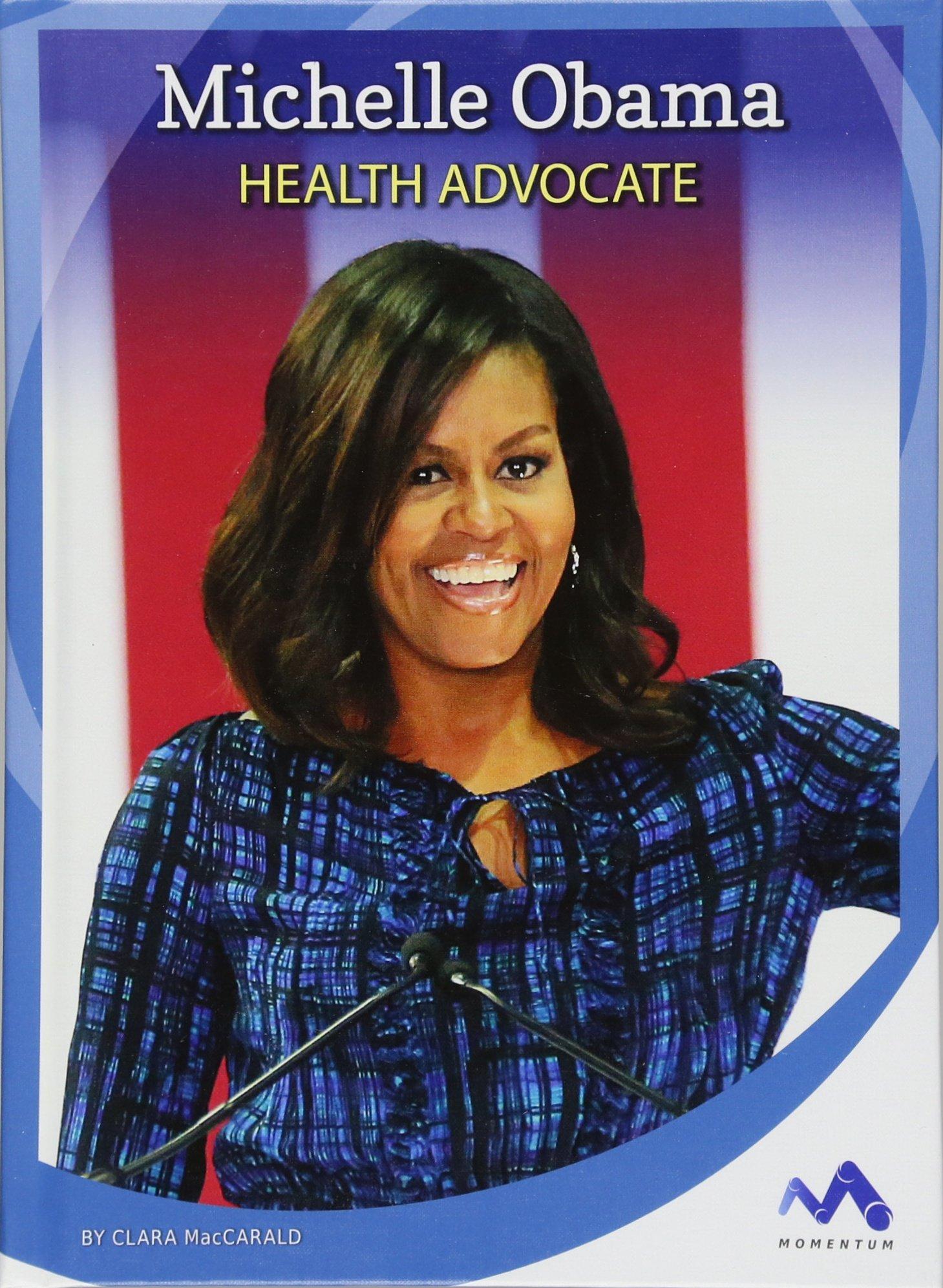 Michelle Obama: Health Advocate (Influential First Ladies)