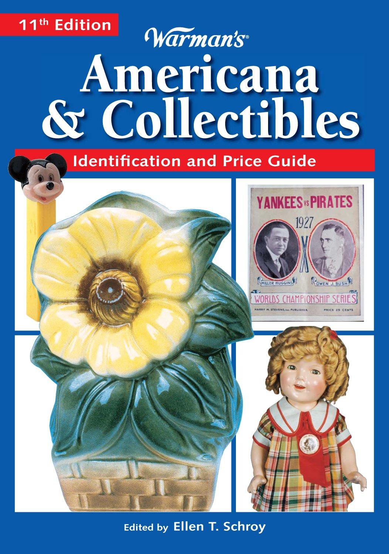 Warman's Americana & Collectibles: 11th Ed.