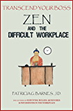 Transcend Your Boss: Zen and the Difficult Workplace