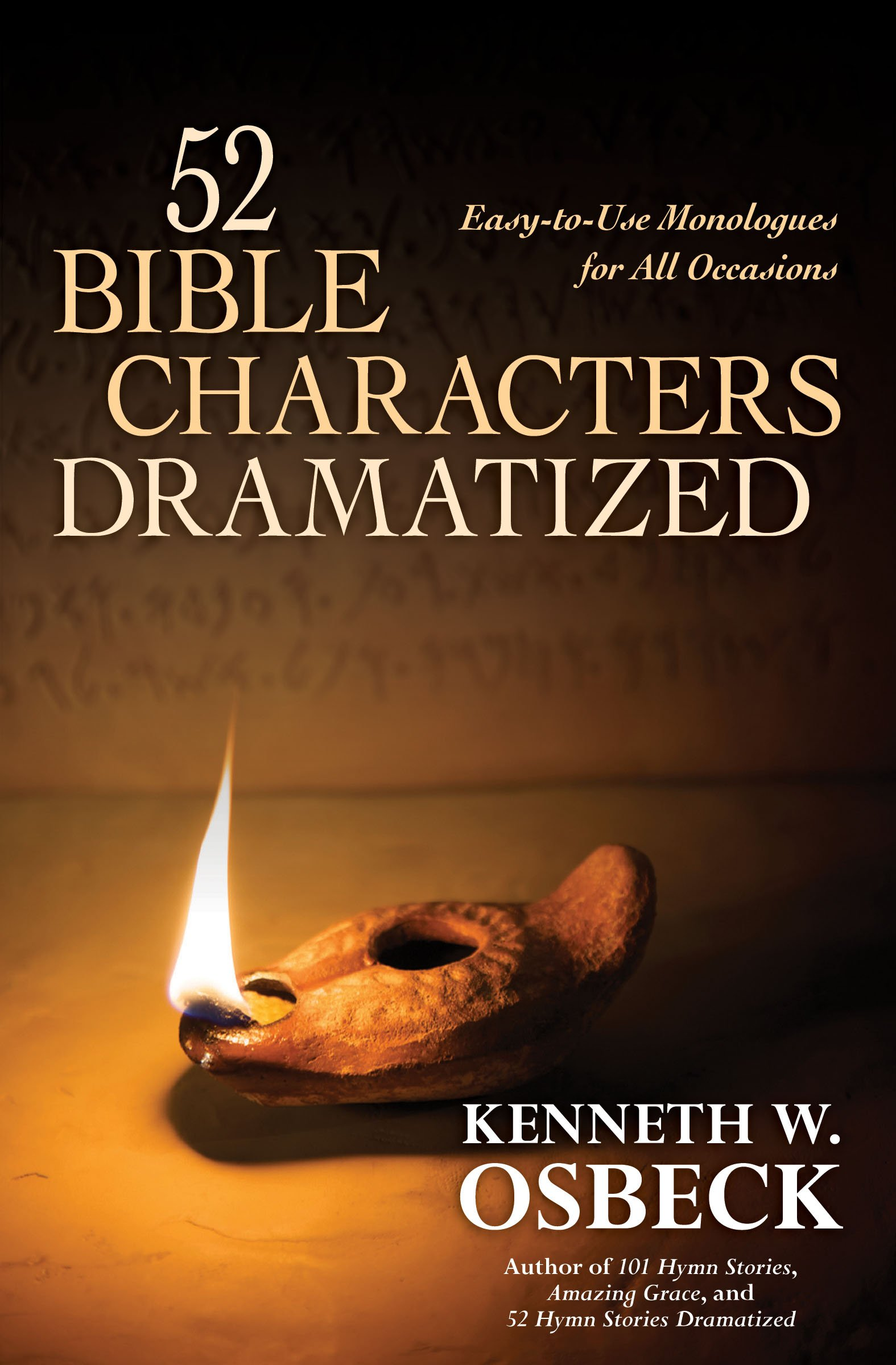 52 bible characters dramatized easy to use monologues for all