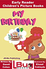 My Birthday - Early Reader - Children's Picture Books Kindle Edition