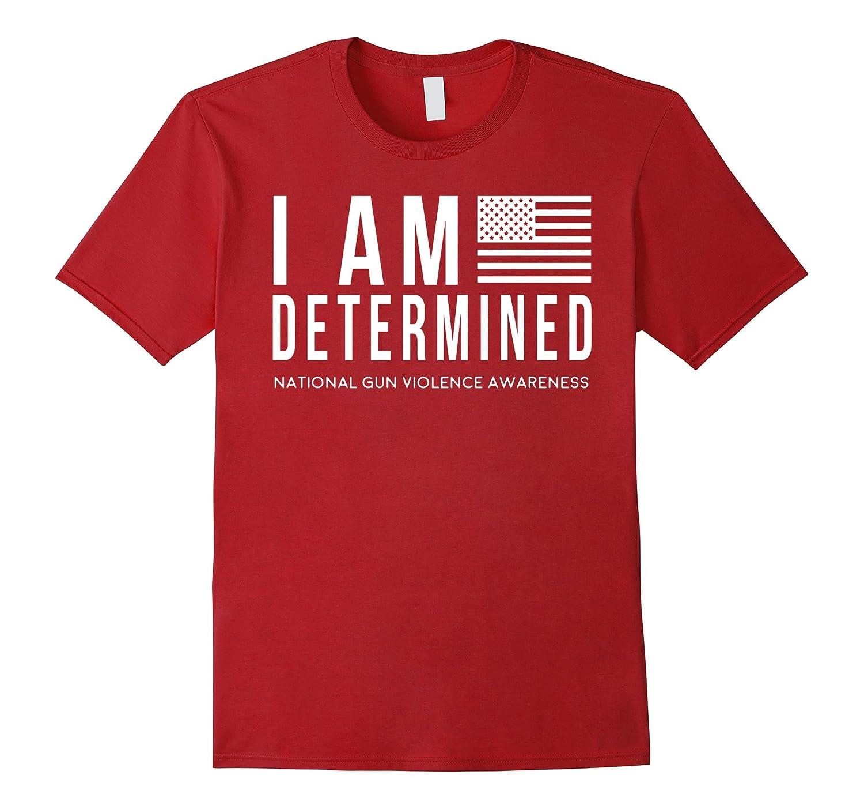 I Am Determined National Gun Violence Awareness TShirt-Vaci