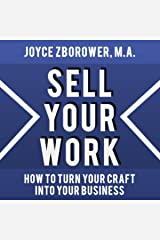 Sell Your Work: A Report for Craftsmen Who Want to Turn Their Craft into a Business