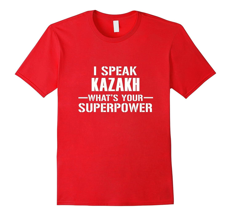 I speak KAZAKH Whats your superpower ?-TH