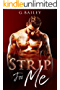 Strip For Me: Part Two (Reverse Harem Serial Book 2) (English Edition)