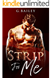 Strip For Me: Part Two (Reverse Harem Serial Book 2)