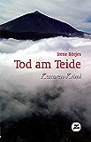 Tod am Teide: Kanaren-Krimi (Krimis u. Thriller)