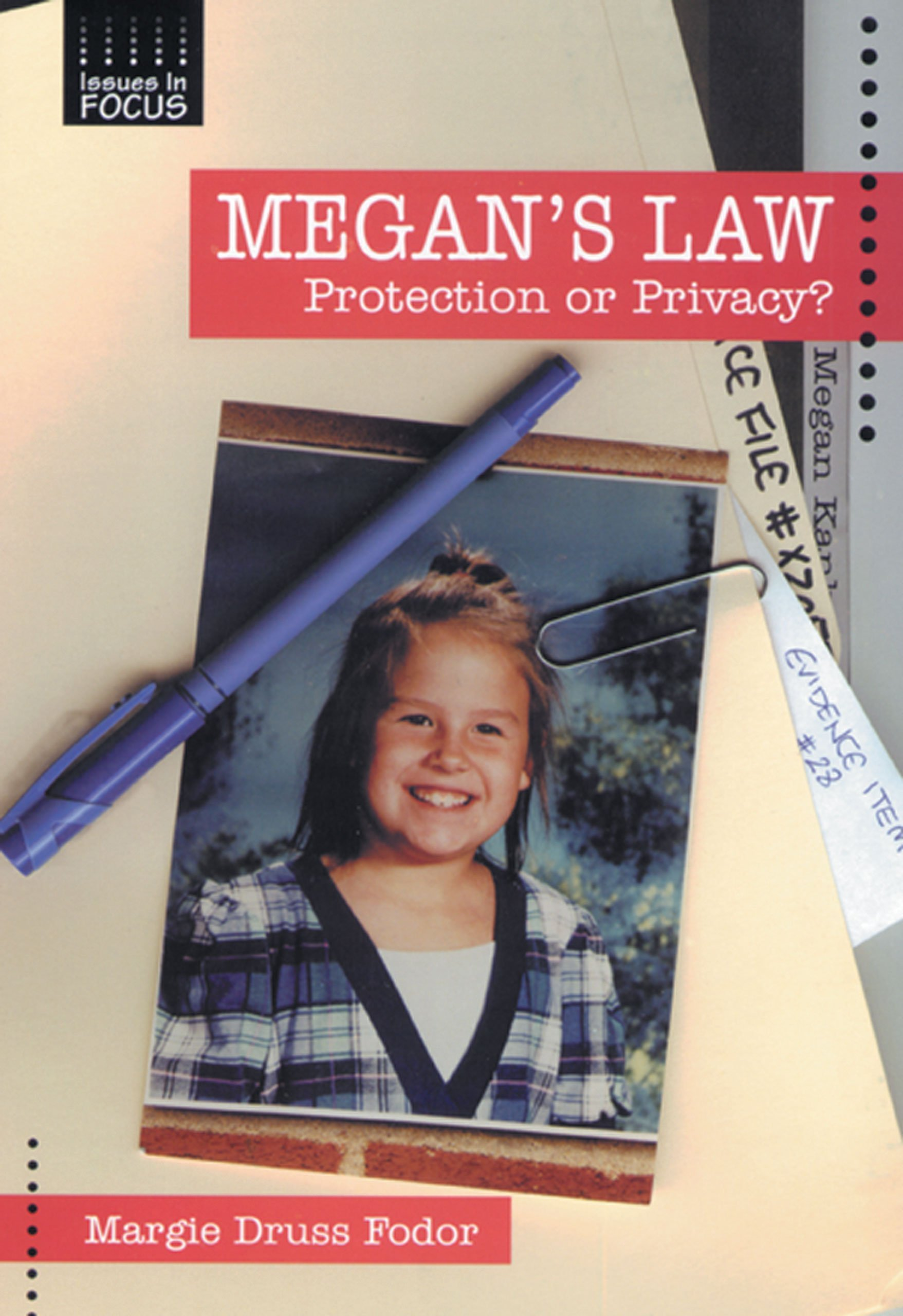Megan's Law: Protection or Privacy (Issues in Focus)