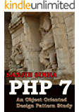 PHP 7 : Object Oriented Study of Design Patterns (Computer Programming for Everybody Book 1)