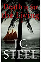 Death is for the Living: An adventure of Tropics, yachts, and vampire hunters Kindle Edition