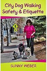 City Dog Walking Safety & Etiquette Kindle Edition