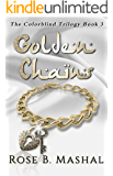 Golden Chains (The Colorblind Trilogy Book 3)