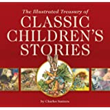 The Illustrated Treasury of Classic Children's Stories (The Classic Edition)
