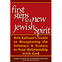 First Steps to a New Jewish Spirit: Reb Zalman's Guide to Recapturing the Intimacy & Ecstasy in Your Relationship with God