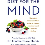 Diet for the MIND: The Latest Science on What to Eat to Prevent Alzheimer's and Cognitive Decline -- From the Creator of the