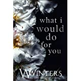 What I Would Do For You (Merciless World Series Book 4)
