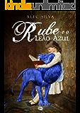 Rube e o Leão Azul