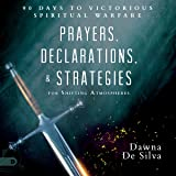 Prayers, Declarations, and Strategies for Shifting Atmospheres: 90 Days to Victorious Spiritual Warfare
