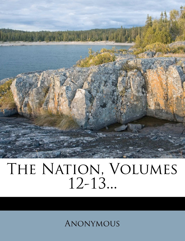 The Nation, Volumes 12-13... pdf