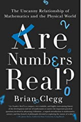 Are Numbers Real?: The Uncanny Relationship of Mathematics and the Physical World Kindle Edition