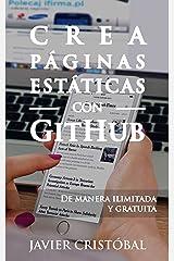 Crea páginas estáticas con GitHub: de manera ilimitada y gratuita (Spanish Edition) Kindle Edition