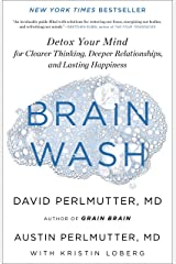 Brain Wash: Detox Your Mind for Clearer Thinking, Deeper Relationships, and Lasting Happiness (English Edition) eBook Kindle