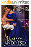 Taming an Unrepentant Earl (Taming the Duke's Heart Book 10)