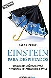 Einstein para despistados (Genios para la vida cotidiana): Soluciones atómicas para problemas relativamente graves