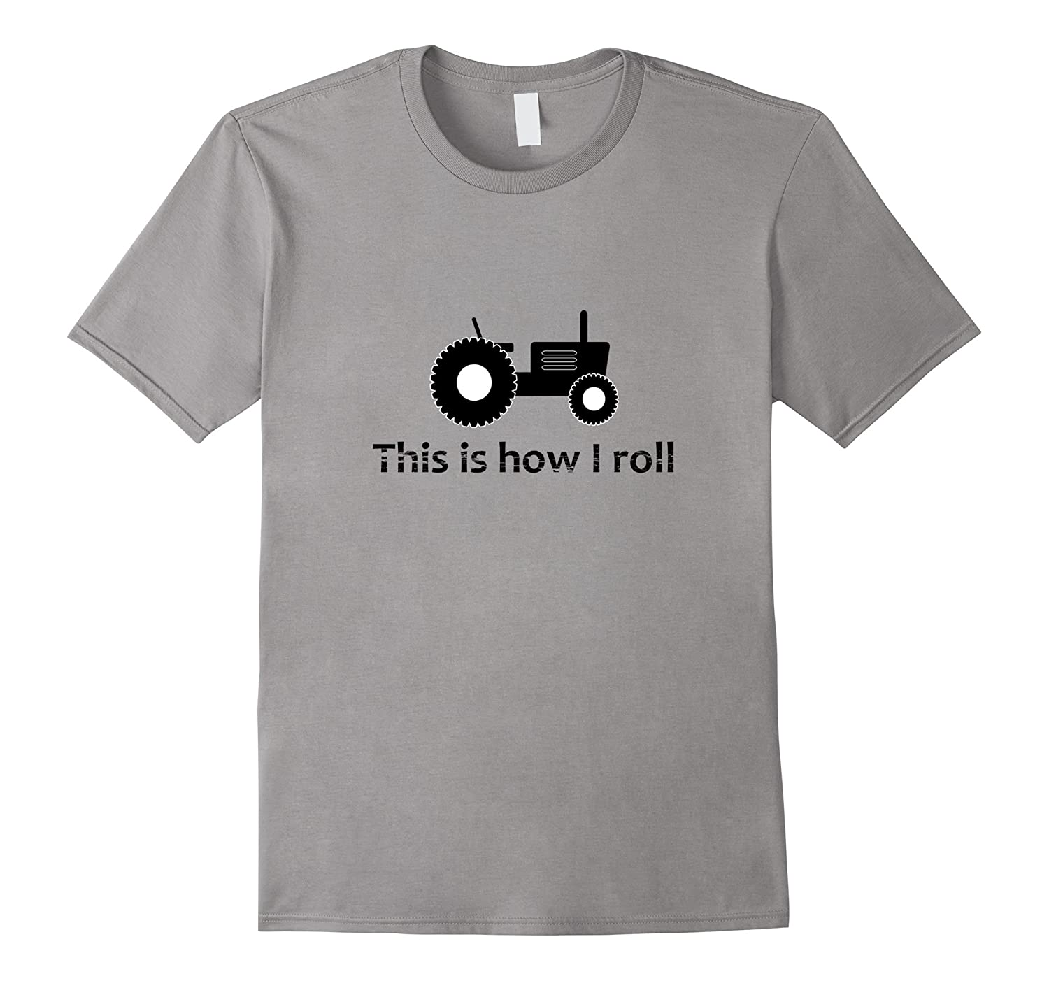 This Is How I Roll T-Shirt Tractor Funny Farmer Father Dad-CL
