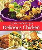 My Favourite Recipes: Delicious Chicken, Book 1