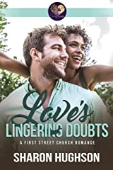 Love's Lingering Doubts: Texas Homecoming, Book 1 (First Street Church 9) Kindle Edition