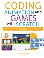 Coding Animation And Games With Scratch: A