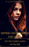 Trying To Live With The Dead (The Veil Diaries Series Book 1)