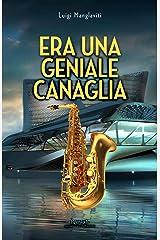 Era una geniale canaglia (Italian Edition) Kindle Edition