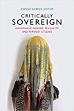 Critically Sovereign: Indigenous Gender, Sexuality, and Feminist Studies