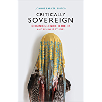 Critically Sovereign: Indigenous Gender, Sexuality, and Feminist Studies book cover