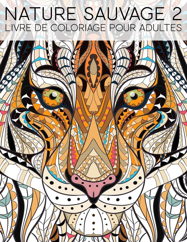 Coloriage Pour Adulte Ordinateur.Amazon Fr Nature Sauvage 2 Livre De Coloriage Pour Adultes