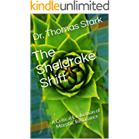 The Sheldrake Shift: A Critical Evaluation of Morphic Resonance (The Truth Series Book 13)