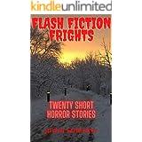 Flash Fiction Frights: Twenty Short Horror Stories