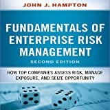 Fudamentals of Enterprise Risk Management, Second Edition: How Top Companies Assess Risk, Manage Exposure, and Seize Opportunity