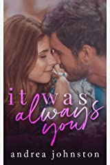 It Was Always You: A Friends to Lovers Small Town Romance Kindle Edition