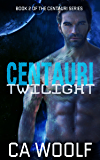 Centauri Twilight (Centauri Series Book 2)