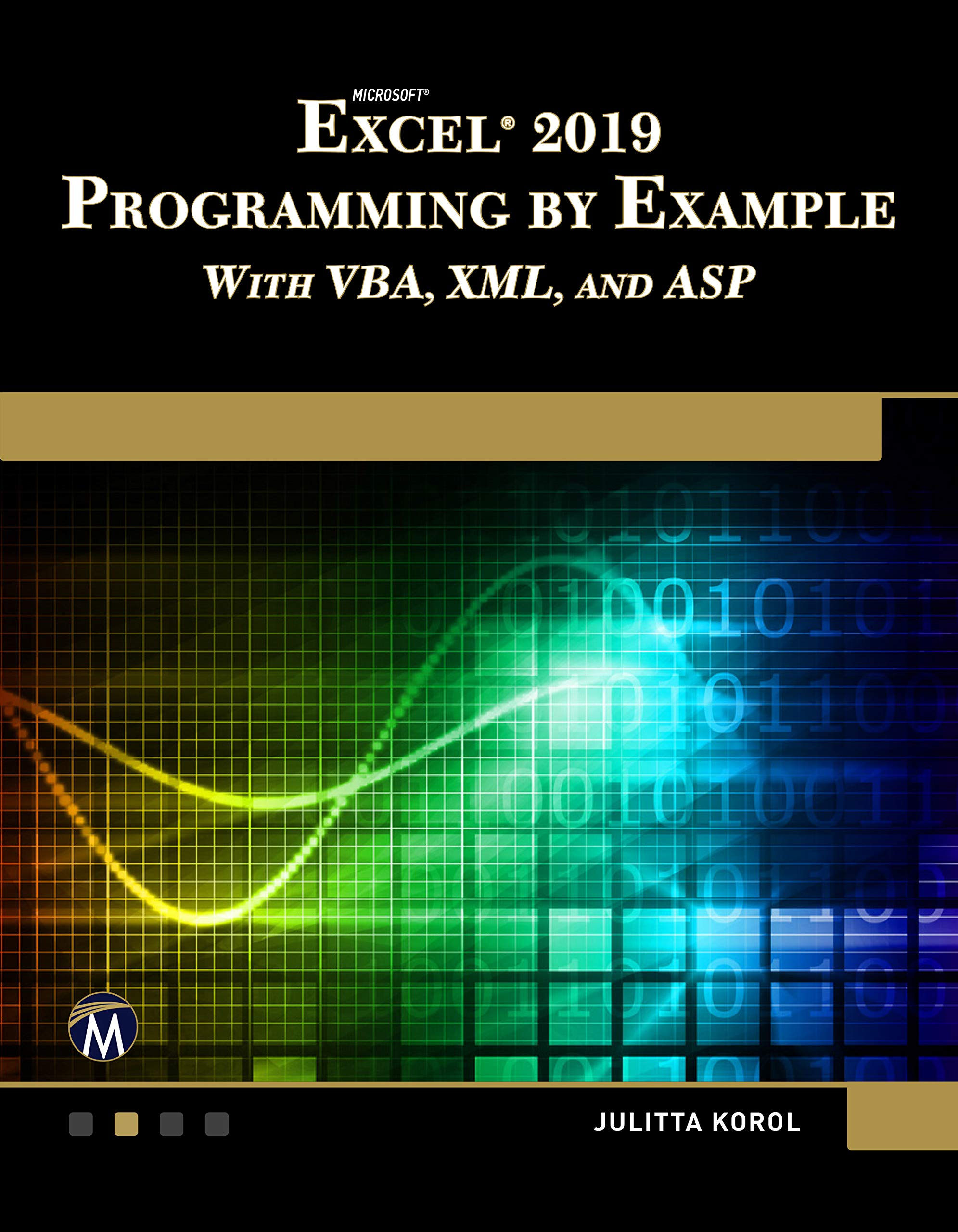 Microsoft Excel 2019 Programming by Example with VBA, XML